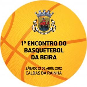 1º ENCONTRO DO BASQUETEBOL DA BEIRA – Caldas da Rainha 21 de Abril de 2012