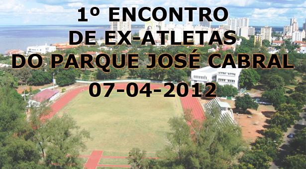1º ENCONTRO DE EX-ATLETAS DO PARQUE JOSÉ CABRAL (ATLETISMO) - Por Samuel Carvalho
