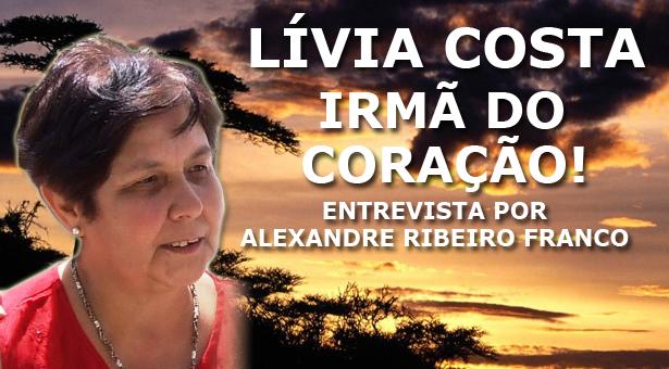 Lívia Costa irmã do coração! - Por: Alexandre Ribeiro Franco