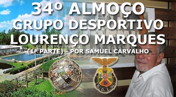34º Almoço do Grupo Desportivo de L. Marques (1ª parte) - Reportagem de Samuel Carvalho