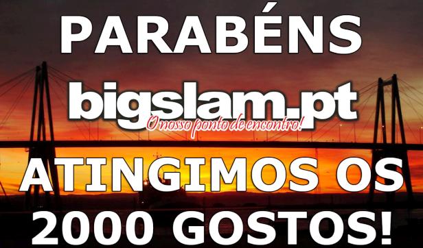 """BigSlam atinge os 2000 """"Gostos"""" na sua página do Facebook!"""