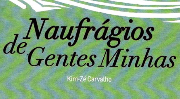 NAUFRÁGIOS DE GENTES MINHAS -