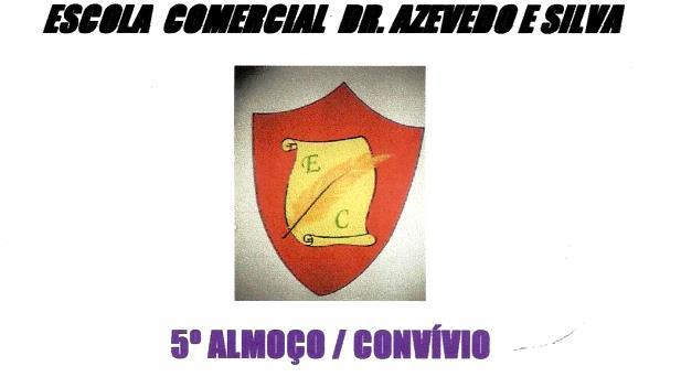 5º ALMOÇO CONVÍVIO da Escola Comercial Dr. Azevedo e Silva