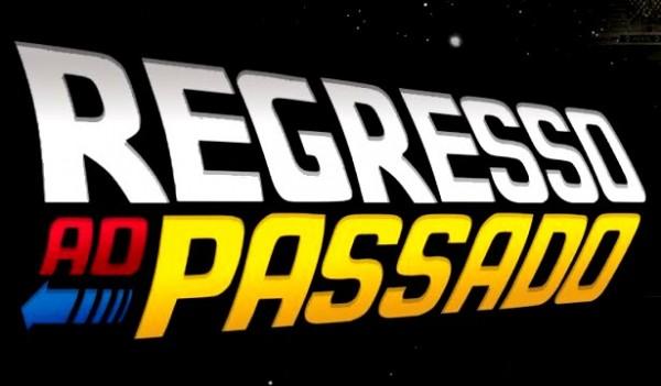 REGRESSO AO PASSADO -