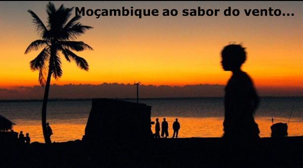 Moçambique ao sabor do vento... recordar é viver!