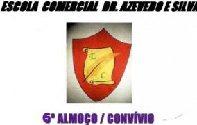 6º Almoço convívio da Escola Comercial Dr. Azevedo e Silva