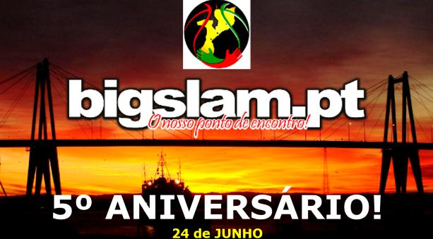 Hoje dia 24 de junho o BigSlam comemora o seu 5º Aniversário!