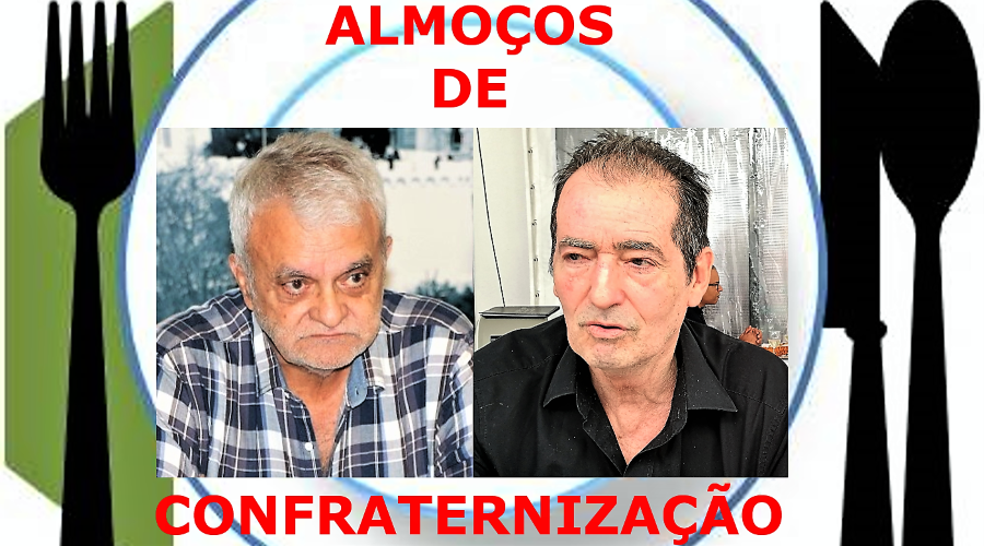 Almoços de confraternização com o Manuel Braga (GDLM) e Avelino Ferreira (CDM)
