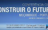 Conferencia CCPM (12 outubro 2017) - Construir o futuro Moçambique - Portugal
