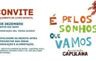 """CONVITE para o lançamento do livro infantil """"É pelos sonhos que vamos"""" da Associação Capulana."""