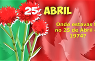 Onde estavas tu no 25 de Abril de 1974?