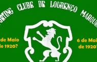 SPORTING CLUBE DE LOURENÇO MARQUES – 3 ou 6 de Maio a data da sua fundação?