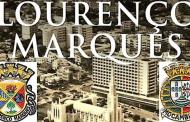 """LM Lourenço Marques """"A CAPITAL da NOSSA MEMÓRIA""""... - Por Fernando Cerejeira"""