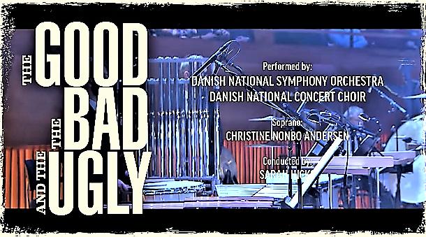O Bom, o Mau e o Vilão (The Good, the Bad and the Ugly) - The Danish National Symphony Orchestra
